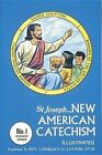 New American Catechism (No. 1) by Reverend Lawrence G Lovasik (Paperback / softback, 1991)