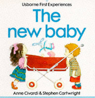 The New Baby (First Experiences Series) by Civardi, Anne