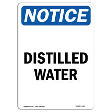 Osha Notice Distilled Water Sign Heavy Duty Sign Or Label