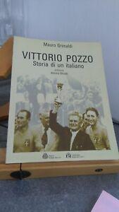VITTORIO POZZO. STORIA DI UN ITALIANO. GRIMALDI. 1'ED SOC. STAMPA SPORTIVA 2001
