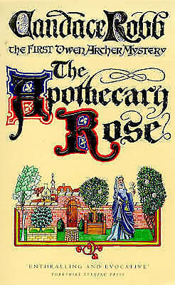 The Apothecary Rose: The First Owen Archer Mystery (Owen Archer Mysteries) by Ro