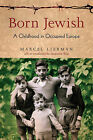 Born Jewish: A Childhood in Occupied Europe by Marcel Liebman (Hardback, 2005)