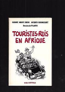 Touristes-rois-en-Afrique-Isidore-Mbaye-Dieng-J-Bugnicourt-Dessins-Plantu-E36