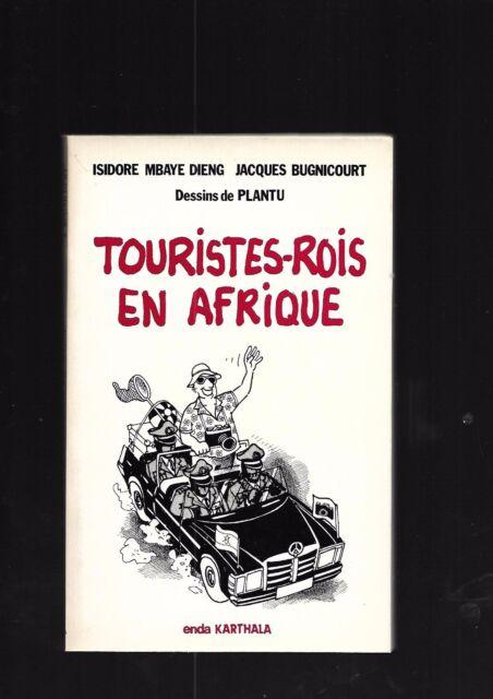 Touristes-rois en Afrique Isidore Mbaye Dieng J Bugnicourt Dessins Plantu E36 @