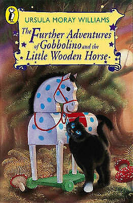 The Further Adventures of Gobbolino and the Little Wooden Horse (Young Puffin Bo