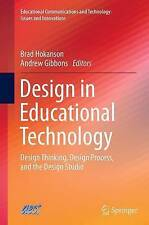 Design in Educational Technology: Design Thinking, Design Process, and the...