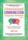 Nonviolent Communication Companion Workbook: A Practical Guide for Individual, Group, or Classroom Study by Lucy Leu (Paperback, 2015)