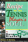 Recipes for a Tennis Player's Soul by Dave Rineberg (Paperback, 2004)