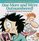 One More and We Re Outnumbered!: Baby Blues Scrapbook No. 8 by Jerry Scott, Rick Kirkman (Paperback / softback, 1997)