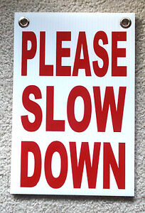 PLEASE SLOW DOWN Coroplast SIGN with Grommets 8x12 Children Safety Sign Red