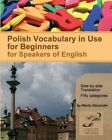 Polish Vocabulary in Use for Beginners: Bilingual for Speakers of English by Marta Alexander (Paperback / softback, 2013)