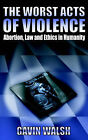 The Worst Acts of Violence by Gavin Walsh (Paperback / softback, 2004)