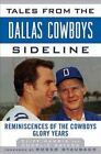 Tales from the Team: Tales from the Dallas Cowboys Sideline : Reminiscences of the Cowboys Glory Years by Charlie Waters and Cliff Harris (2011, Hardcover)