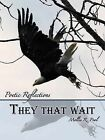They That Wait: Poetic Reflections by Mollie R Pool (Paperback / softback, 2013)