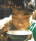 My Shanghai: Through Tastes and Memories by Sandy Lam (Paperback, 2004)