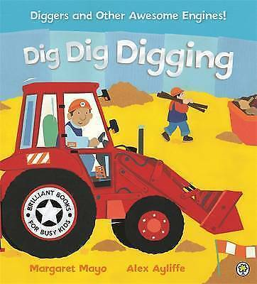Dig Dig Digging (Awesome Engines), Mayo, Margaret, Very Good Book