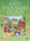 The Usborne First Thousand Words in Italian by Heather Amery (Paperback, 1999)
