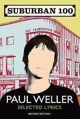 1 of 1 - SUBURBAN 100 Paul Weller SELECTED LYRICS pb Book V Good Condition