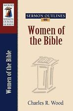 Sermon Outlines on Women of the Bible (Wood Sermon Outline Series)