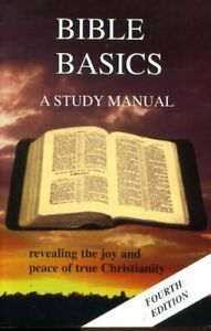 Bible basics: A study manual revealing the joy and peace o... by Heaster, Duncan