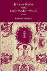 Jews and Blacks in the Early Modern World by Jonathan Schorsch (Paperback, 2009)
