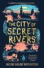 The City of Secret Rivers by Jacob Sager Weinstein (Hardback, 2017)