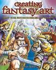 Creating Fantasy Art by Steve Sims (Paperback, 2010)