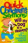 Quick Children's Sermons: Will My Dog be in Heaven? by Struik Christian Books(Paperback)