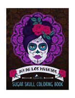 Sugar Skull Coloring Book: Da De Los Muertos (day Of The Dead C... Free Shipping