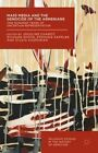 Mass Media and the Genocide of the Armenians: One Hundred Years of Uncertain Representation: 2015 by Palgrave Macmillan (Hardback, 2015)