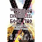 The Rainbow Chronicles: Book Two: The Quest for the Whip of Fire by Grant Haataja (Paperback / softback, 2013)