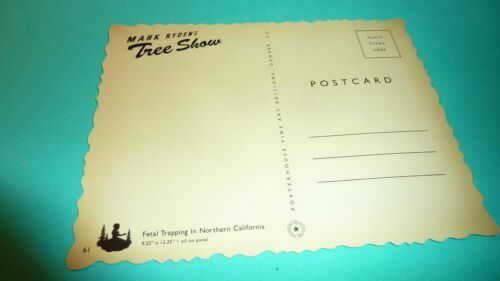 """Tree Show Fetal Trapping in Northern California 5/"""" x 6.5/"""" MARK RYDEN POSTCARD"""