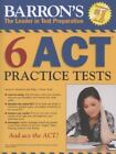 Barron's 6 ACT Practice Tests by Patsy J. Prince and James D. Giovannini (2012, Paperback)