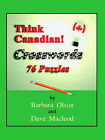Think Canadian! Crosswords by Dave Macleod, Barbara Olson (Paperback, 2004)