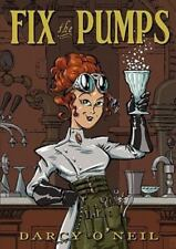 Fix the Pumps by Darcy S. O'Neil (2010, Paperback)