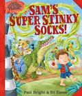 Sam's Super Stinky Socks! by Paul Bright (Paperback, 2014)