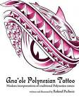 Ana 'Ole Polynesian Tattoo: Modern Interpretations of Traditional Polynesian Tattoo by Roland Pacheco (Paperback / softback, 2011)