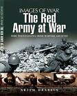 The Red Army at War: Rare Photographs from Wartime Archives by Artem Drabkin (Paperback, 2010)