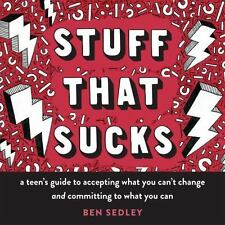 The Instant Help Solutions: Stuff That Sucks : A Teen's Guide to Accepting...
