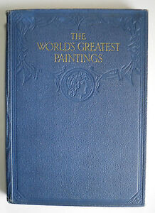 The-World-039-s-Greatest-Paintings-Edited-by-T-Leman-Hare-Volume-I-1934