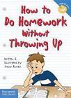 How to Do Homework Without Throwing Up von Trevor Romain (2005, Taschenbuch)