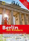 National Geographic Familien-Reiseführer Berlin mit Kindern von Leslie Guilbot, Séverine Bascot und Estelle Alexandra Roullé (2016, Kunststoffeinband)