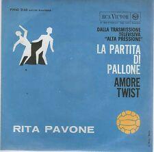 """RITA PAVONE LA PARTITA DI PALLONE / AMORE TWIST  7"""" 45 GIRI"""