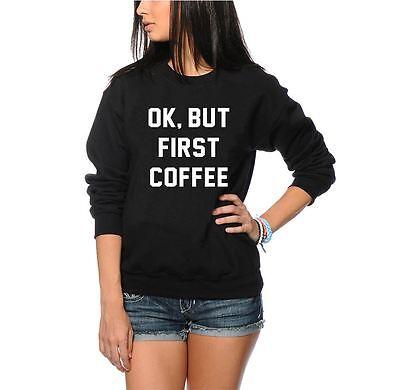 Ok But First Coffee Jumper - Coffee Addict Lover Machine Gift Unisex Sweatshirt