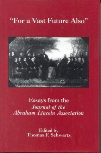 """The North's Civil War: """"For a Vast Future Also"""" : Essays from the Journal of..."""