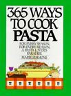 365 Ways: 365 Ways to Cook Pasta : For Every Season, For Every Reason, A Pasta Lover's Paradise by Marie Simmons (1988, Hardcover)