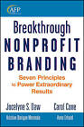 Breakthrough Nonprofit Branding: Seven Principles to Power Extraordinary Results by Jocelyne Daw, Carol Cone (Hardback, 2010)
