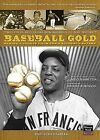 Baseball Gold: Mining Nuggets from Our National Pastime by Dan Schlossberg (Paperback / softback, 2007)