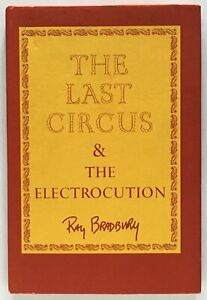 Ray-Bradbury-The-Last-Circus-and-the-Electrocution-FINE-PRESS-FIRST-EDITION
