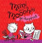 Mimi and Moochie Go Shopping by Margaret Chamberlain (Paperback, 2010)